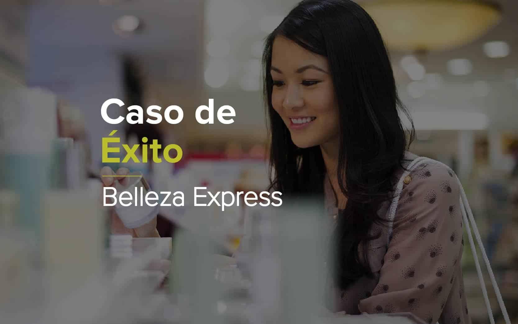 Caso de éxito Belleza Express