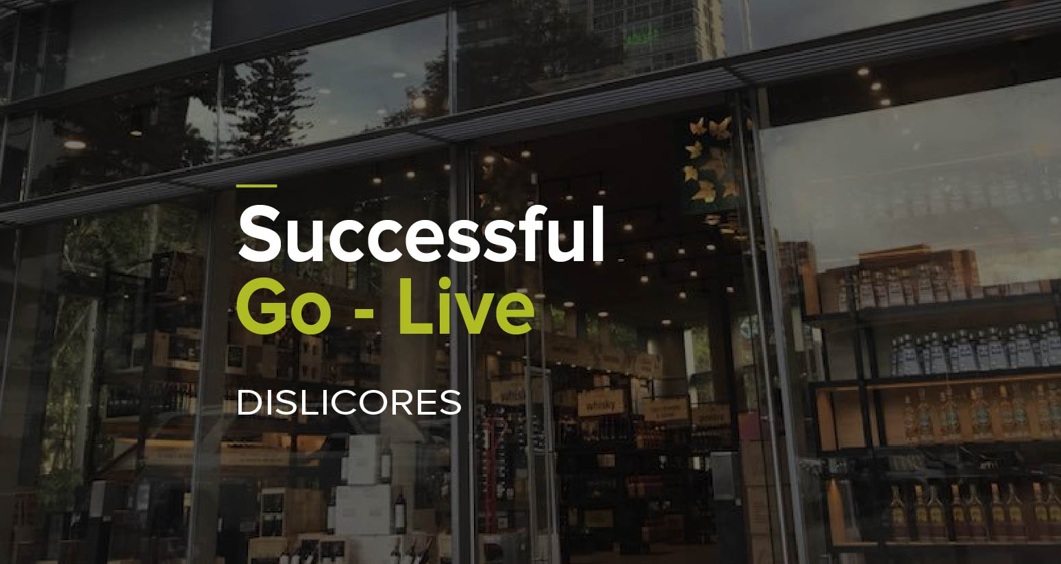 Dislicores Successful Go Live-01