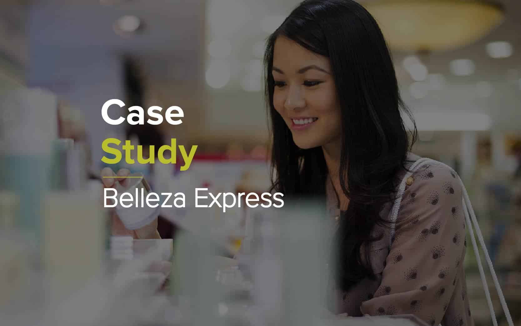 Case Study: Belleza Express